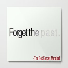 Forget The Past Metal Print