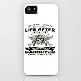 Mess With My Daughter And Find Out! iPhone Case