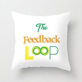 Funny Feedback Tshirt Designs The feedback loop Throw Pillow