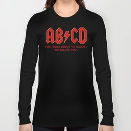 teachers, WE LOVE YOU! Long Sleeve T-shirt