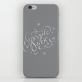 People Suck. Avoid them. iPhone Skin