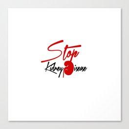 Stop Kidney Disease Canvas Print
