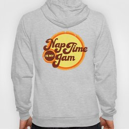Nap Time is My Jam 70s Style Lettered Shirts and Decor Hoody