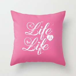 Life Is Life vintage Quote Throw Pillow