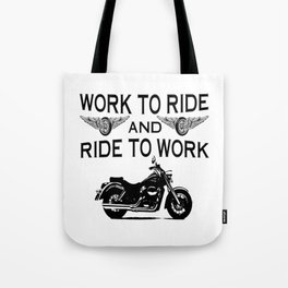 Work to ride Tote Bag