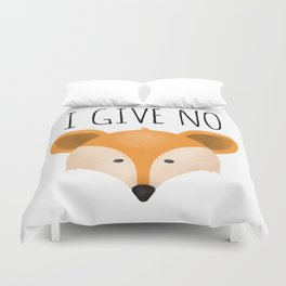 I Give No Fox Duvet Cover