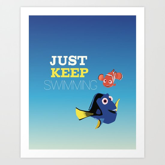just keep swimming with nemo and dory Art Print