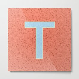 Letter T - 36 Days of Type Metal Print