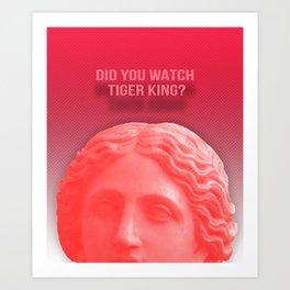 Did You Watch Tiger King? Art Print