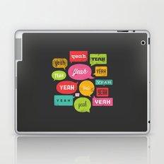 Yeah yeah yeah yeah, yeah yeah yeah yeah Laptop & iPad Skin
