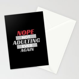 Nope Not Adulting Ever Again. Fun grown up quote Stationery Cards