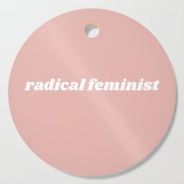 radical feminist Cutting Board