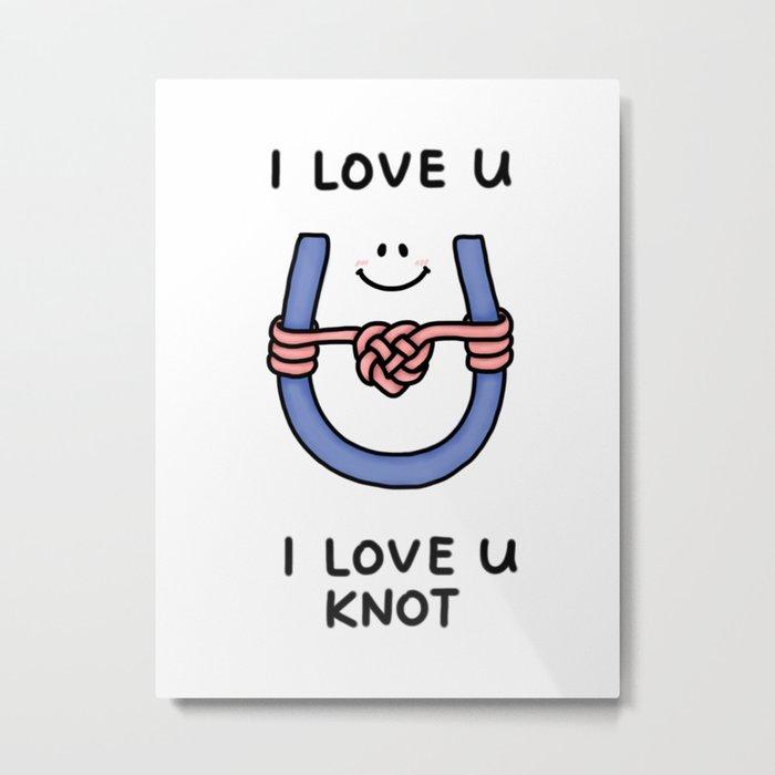 I Love U, I Love U Knot Metal Print