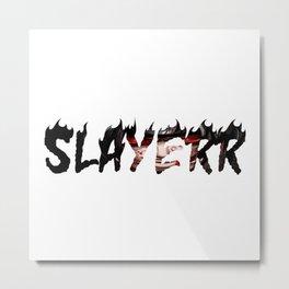 SLAYERR Sauske Metal Print