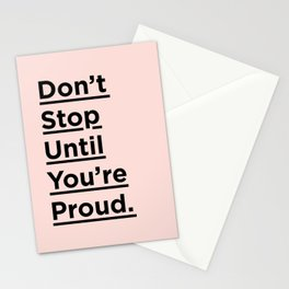Don't Stop Until You're Proud inspirational quote in black and pink for home bedroom wall decor Stationery Cards