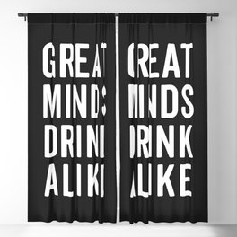 Great Minds Drink Alike Funny Quote Blackout Curtain