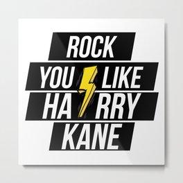 ROCK YOU LIKE HARRY KANE Metal Print
