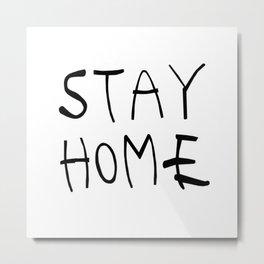 Stay Home 03 Metal Print