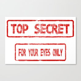 Top Secret For Your Eyes Only Canvas Print