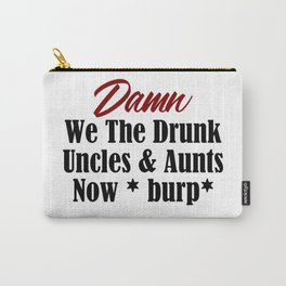 Funny Drunk Design Uncle Aunt Loves Alcohol Beer Booze Meme Carry-All Pouch