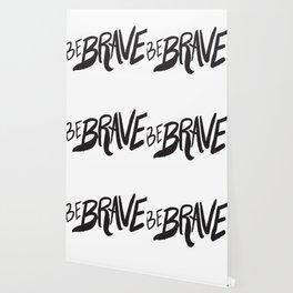 Be Brave Lettering Wallpaper