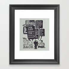 We are held back by our past.... Framed Art Print