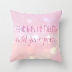 Speak now  Throw Pillow