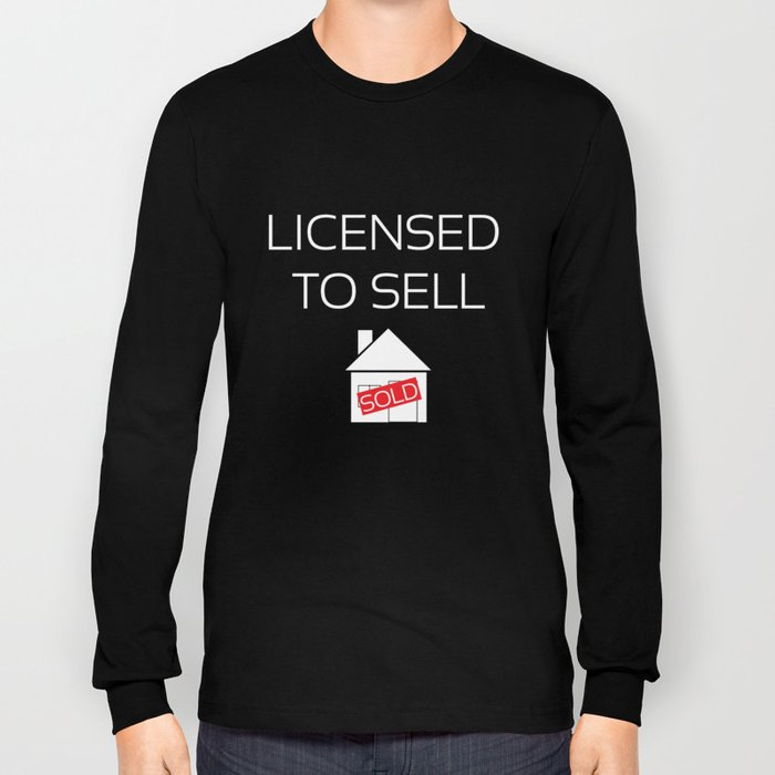 13cce0396af Licensed to Sell Homes Funny Real Estate T-shirt Long Sleeve T-shirt ...