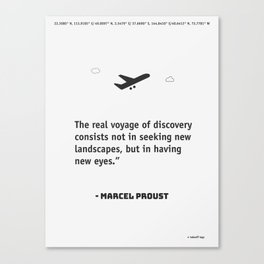 The real voyage of discovery consists not in seeking new landscapes, but in having new eyes. Marcel Canvas Print