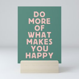 Do More of What Makes You Happy pink peach and green inspirational typography motivation quote Mini Art Print