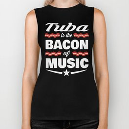 Tuba Is The Bacon Of Music Biker Tank