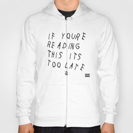Drake - IF YOU'RE READING THIS IT'S TOO LATE Hoody