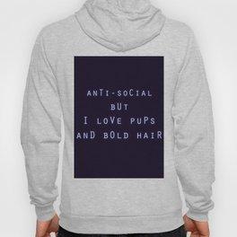 Anti Social But I Love Pups and Bold Hair Hoody