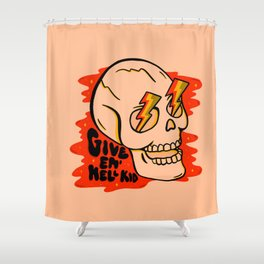 Give 'Em Hell Shower Curtain