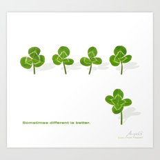 Sometimes different is better. Art Print