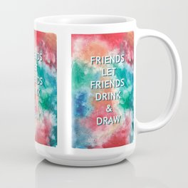 Friends Let Friends Drink and Draw Coffee Mug