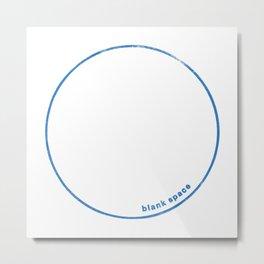 Blank Space Metal Print