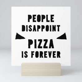 PIZZA IS FOREVER Mini Art Print