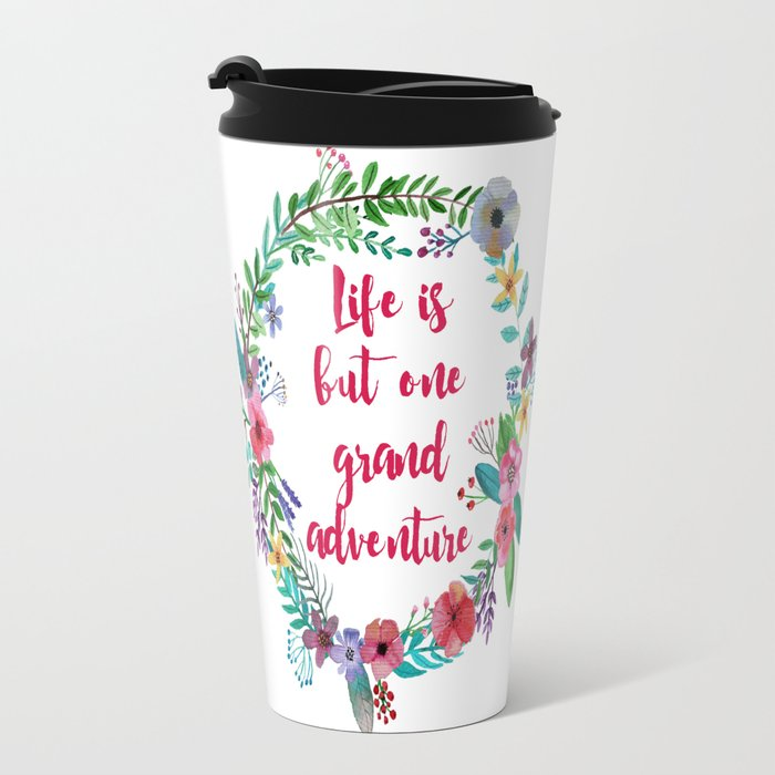 Life Is But One Grand Adventure Travel Mug