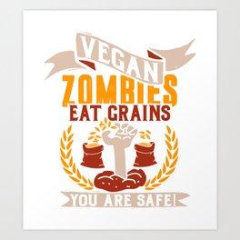 Vegan Zombies Eat Grains - Funny Zombie Apocalypse Art Print