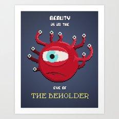Beauty of the Beholder Art Print