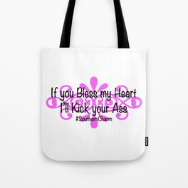 If you Bless my Heart I'll Kick your Ass #SouthernCharm Tote Bag