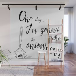 One day I'm gonna make the onions cry - Hand Lettering Quote and Illustration Wall Mural