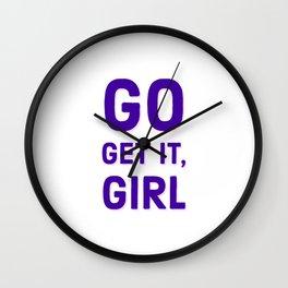 go get it, girl Wall Clock
