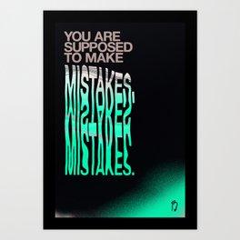 Make Mistakes. Art Print