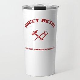 Funny Sheet Metal Workers Union Savage Sarcasm Engineers Gift Travel Mug