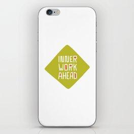 Inner Work Ahead iPhone Skin