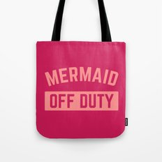 Mermaid Off Duty Funny Quote Tote Bag