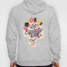Let Equality Bloom Women's Rights Hoody