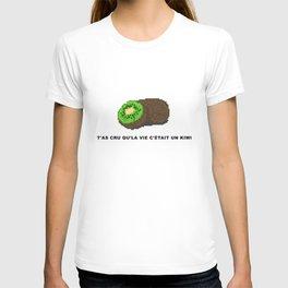 T'as cru qu'la vie c'était un kiwi T-shirt